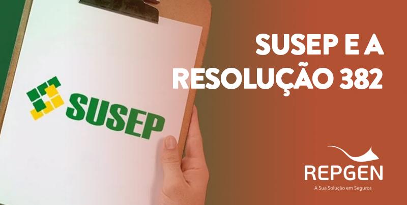 Susep estende prazo até dezembro de 2020 para Corretores e Seguradoras se adaptarem à resolução 382