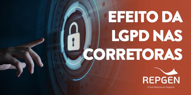 Quais serão os efeitos da LGPD sobre as Corretoras de Seguro?