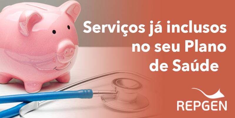 Fique atento para não pagar a mais pelos serviços já inclusos no seu Plano de Saúde